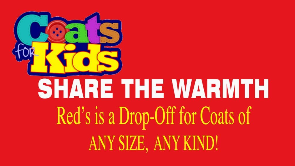 Red's is a drop-off site for Coats for Kids.